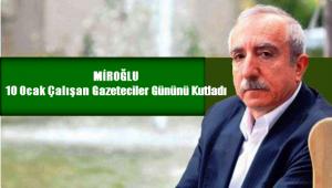 Miroğlu'ndan Gazeteciler Günü Mesajı