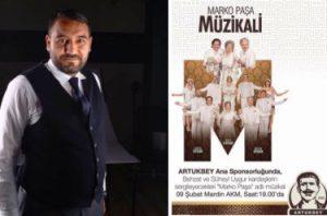 """""""Marko Paşa Müzikali"""" Mardin'de sahnelenecek"""