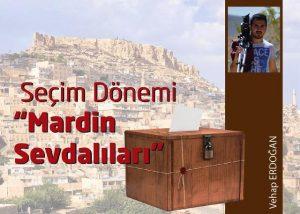 Seçim Dönemi ''Mardin Sevdalıları''