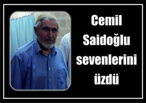 Cemil Saidoğlu sevenlerini üzdü