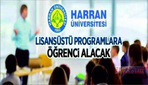 Harran Üniversitesi sınavla Lisansüstü öğrenci alacak.
