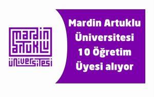 Mardin Artuklu Üniversitesi 10 Öğretim Üyesi alıyor