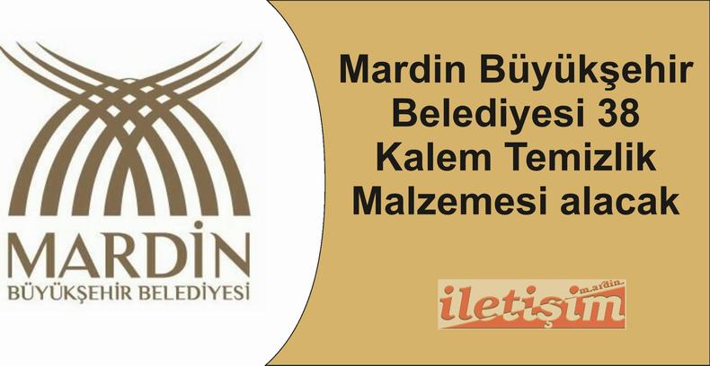 Mardin Büyükşehir Belediyesi 38 Kalem Temizlik Malzemesi alacak