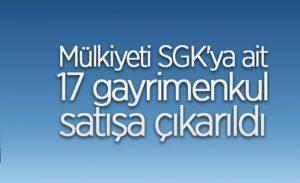 SGK'ya ait gayrimenkullerin satışı yapılacak