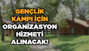 Gençlik kampları projesi organizasyon hizmeti alınacak