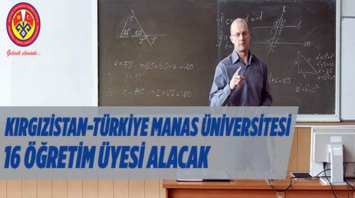 Kırgızistan-Türkiye Manas Üniversitesi Öğretim Üyesi Alacak